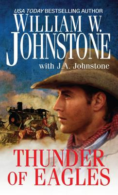 Thunder of Eagles By Johnstone, William W./ Johnstone, J. A.