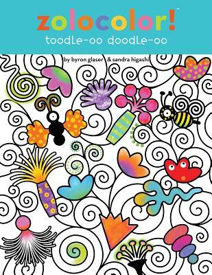 Zolocolor! Toodle-oo Doodle-oo By Glaser, Byron (ILT)/ Higashi, Sandra (ILT)